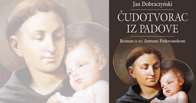 ČUDOTVORAC IZ PADOVE Topla životna priča o omiljenom svecu Antunu Padovanskom i na hrvatskom jeziku